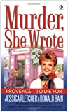 Provence - To Die for: A Murder, She Wrote Mystery (0451205669) by Fletcher, Jessica