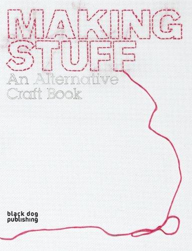 Making Stuff: An Alternative Craft Book (Interior Design)