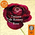 Rose Audiobook by Tatiana de Rosnay Narrated by Nathalie Hons