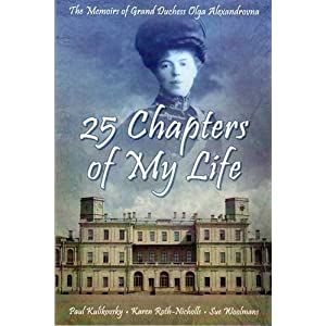 Olga Alexandrovna - 25 Chapters of My Life: The Memoirs of Grand Duchess Olga Alexandrovna Reviews