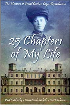 25 Chapters of My Life: The Memoirs of Grand Duchess Olga ...