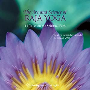 The Art & Science of Raja Yoga: Watering Your Flowers of Seal-Realization | [Swami Kriyananda]