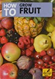 echange, troc How to Grow Fruit [Import anglais]