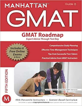 The GMAT Roadmap: Expert Advice Through Test Day (Manhattan GMAT Strategy Guides)