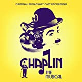 Chaplin: The Musical (Original Broadway Cast Recording)