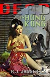 Dead in Hong Kong (Nick Teffinger Thriller)