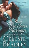 And Then Comes Marriage (1250016134) by Bradley, Celeste