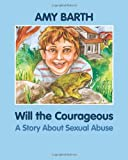 Will the Courageous: A Story about Sexual Abuse (Growing with Love)