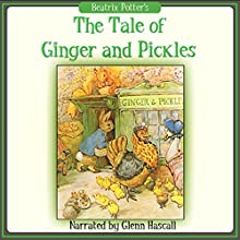 The Tale of Ginger and Pickles (       UNABRIDGED) by Beatrix Potter Narrated by Glenn Hascall