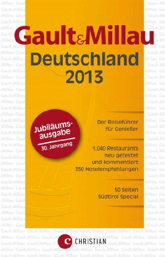 Gault&Millau Deutschland 2013: Der Reiseführer