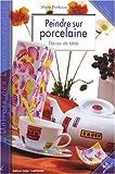echange, troc Marie Bonhoure-Marsillach - Peindre sur porcelaine : Décors de table