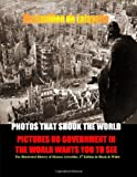 PHOTOS THAT SHOOK THE WORLD. Pictures no government in the world wants you to see. 4th Edition. Two volumes in one.