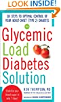 The Glycemic Load Diabetes Solution:...