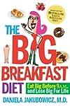 The Big Breakfast Diet: Eat Big Befor...