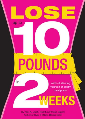 Lose Up to 10 Pounds in Two Weeks!