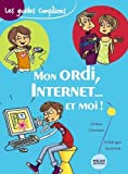 Mon ordi, Internet... et moi !