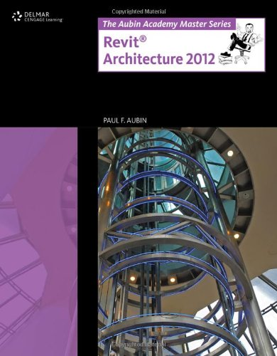 The Aubin Academy Master Series: Revit Architecture 2012