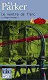 Ventre de L ARC (Folio Science Fiction) (French Edition) (2070399192) by Parker, K.