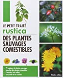 Le Petit traité Rustica des plantes sauvages comestibles (Les petits traités)