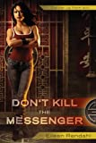 img - for Don't Kill the Messenger (A Messenger Novel) book / textbook / text book