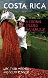 img - for By Meg Tyler Mitchell Ph.D. Costa Rica: A Global Studies Handbook (Global Studies: Latin America & the Caribbean) (1st Frist Edition) [Hardcover] book / textbook / text book