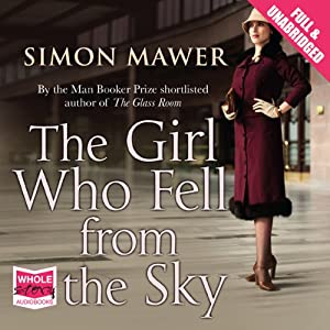 The Girl Who Fell from the Sky | [Simon Mawer]