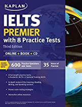 IELTS PREMIER WITH 8 PRACTICE TESTS: ONLINE + BOOK (KAPLAN TEST PREP)