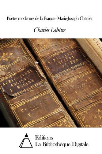 Charles Labitte - Poètes modernes de la France - Marie-Joseph Chénier (French Edition)