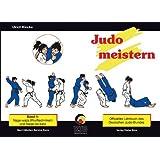 Judo meistern, Band 1: Nage-waza (Wurftechniken) und Nage-no-kata: Offizielles Lehrbuch des Deutschen Judo-Bundes für die Dan-Prüfungen im DJB