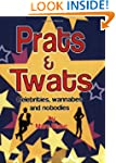 Prats & Twats - Celebrities, Wannabes...