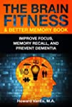 The Brain Fitness & Better Memory Boo...