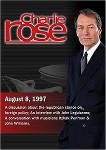 Charlie Rose with Robert Kagan & William Kristol; Richard Haass & Fareed Zakaria; John Leguizamo; Itzhak Perlman & John Williams (August 8, 1997)