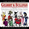 Gilbert & Sullivan: The Gold Collection