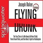 Flying Drunk | Joseph Balzer