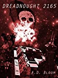 DREADNOUGHT 2165 (War of Alien Aggression, Book 3.5)