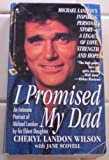 I Promised My Dad : An Intimate Portrait of Michael Landon by his Eldest Daughter