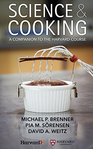 Science & Cooking: A Companion to the Harvard Course by Michael P. Brenner, Pia M. Sörensen, David A. Weitz