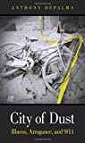 img - for City of Dust: Illness, Arrogance, and 9/11 (paperback) book / textbook / text book