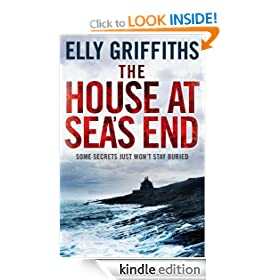 The House at Sea's End: Ruth Galloway Investigation 3: A Ruth Galloway Investigation