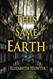 This Same Earth (Elemental Mysteries)