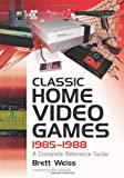 Classic Home Video Games, 1985-1988: A Complete Reference Guide