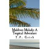 Maldives Malady: A Tropical Adventure
