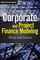 Corporate and Project Finance Modeling Theory and Practice Front Cover