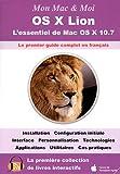 echange, troc Franck Sartori, Emmanuel Canault, Franck Gonzales, Thierry Deltil, Séverine Chauderlier - OS X Lion : L'essentiel de Mac OS X 10.7