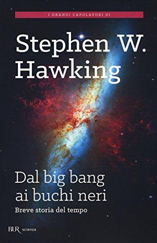 Dal Big Bang ai buchi neri Breve storia del tempo PDF
