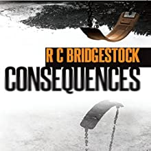 Consequences: D.I. Jack Dylan, Book 2 (       UNABRIDGED) by R. C. Bridgestock Narrated by Jon Caruth