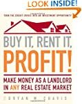Buy It, Rent It, Profit!: Make Money...