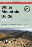 AMC White Mountain Guide, 28th: Hiking trails in the White Mountain National Forest (Appalachian Mountain Club White Mountain Guide)