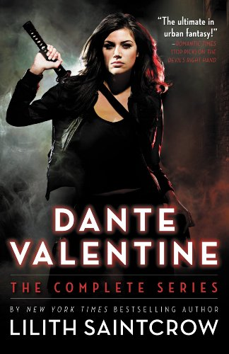 Dante Valentine: The Complete Series by Lilith Saintcrow