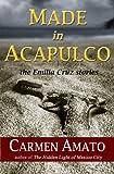Made in Acapulco: The Emilia Cruz Stories